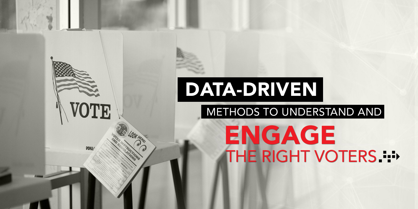 Data-Driven Methods to Understand and Engage the Right Voters